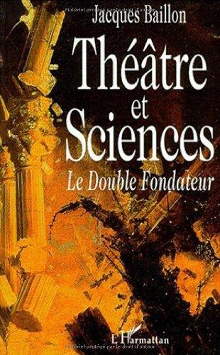 Théâtre et sciences: Le double fondateur