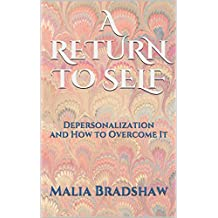 A Return to Self: Depersonalization and How to Overcome It (English Edition)