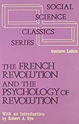 The French Revolution and the Psychology of Revolution (Social Science Classics Series) by Gustave Le Bon (1980-01-01)