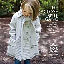 Close Knit Gang: Modern Baby and Children's Knitting Patterns