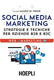 Scarica Libro Social media marketing Strategie e tecniche per aziende B2B e B2C (PDF,EPUB,MOBI) Online Italiano Gratis