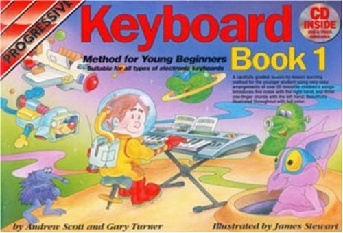 By Andrew Scott - Progressive Keyboard Method for Young Beginners: Bk. 1: Book 1 / CD Pack (Progressive Young Beginners) (Pap/Com)