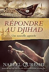 Répondre au djihad: Une nouvelle approche (French Edition)