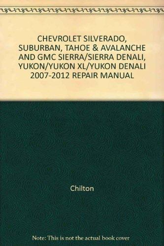 CHEVROLET SILVERADO, SUBURBAN, TAHOE & AVALANCHE AND GMC SIERRA/SIERRA DENALI, YUKON/YUKON XL/YUKON DENALI 2007-2012 REPAIR MANUAL (2011 Yukon Denali)