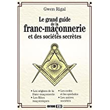 Grand guide de la franc-maçonnerie et des sociétés secrètes