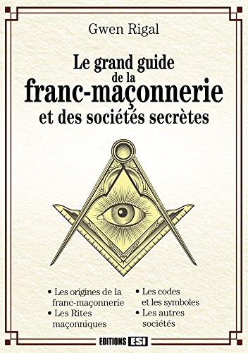 Le grand guide de la franc-maçonnerie et des sociétés secrètes