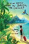 Et si on partait vivre au Brésil, ma chérie ? par Plume