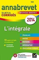 Annales Annabrevet 2014 L'intégrale: sujets et corrigés du brevet dans toutes les matières