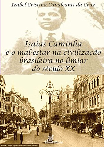 Isaías Caminha e o Mal-estar na Civilização Brasileira no Limiar do século XX (Portuguese Edition)