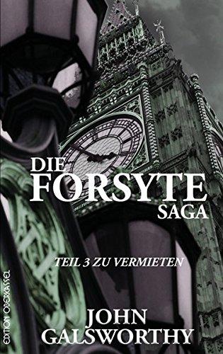 Die Forsyte Saga: Teil 3: Zu Vermieten (Forsyte / Die Forsyte Saga)