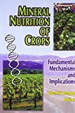 Mineral Nutrition of Crops (Funda. Mechanisms and Implications)