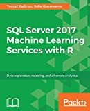 #4: SQL Server 2017 Machine Learning Services with R: Data exploration, modeling, and advanced analytics