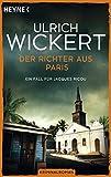 Der Richter aus Paris: Ein Fall für Jacques Ricou. Kriminalroman - Ulrich Wickert