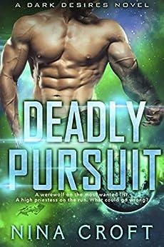 Deadly Pursuit (Dark Desires) by [Croft, Nina]