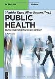 Public Health: Sozial- Und Präventivmedizin Kompakt (De Gruyter Studium)