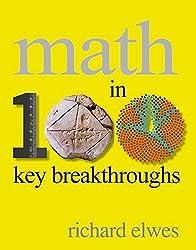Math in 100 Key Breakthroughs by Richard Elwes (2013-12-03)