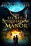 The Secret of Spellshadow Manor by Bella Forrest