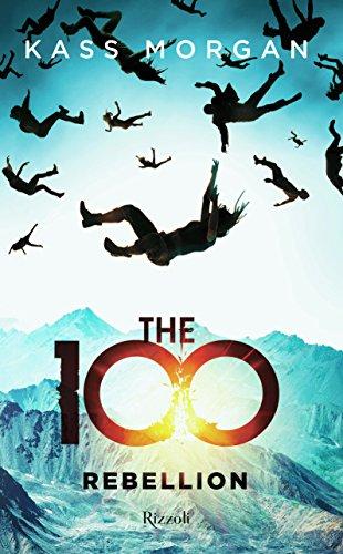 scaricare ebook gratis The 100. Rebellion PDF Epub