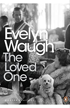 The Loved One: An Anglo-American Tragedy (Penguin Modern Classics) by [Waugh, Evelyn]