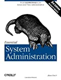 Essential System Administration: Tools and Techniques for Linux and Unix Administration (Classique Us)