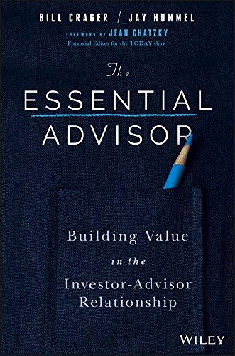 The Essential Advisor: Building Value in the Investor-Advisor Relationship