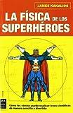 La f?-sica de los superh??roes by James Kakalios (2006-11-01)