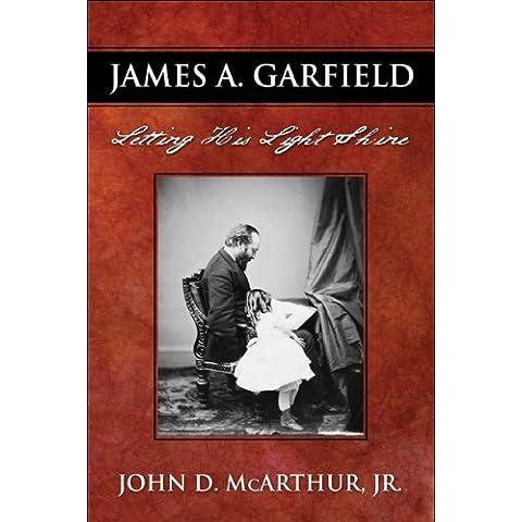 James A. Garfield: Letting His Light Shine