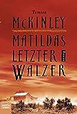 Image de Matildas letzter Walzer: Roman (Allgemeine Reihe. Bastei Lübbe Taschenbücher)