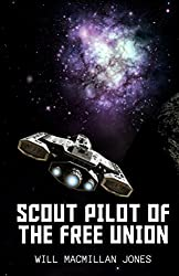 Scout Pilot Of the Free Union (Space Scout Book 1)