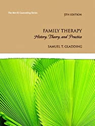 Family Therapy: History, Theory, and Practice (5th Edition) (Merrill Counseling) by Samuel T. Gladding (2010-04-09)