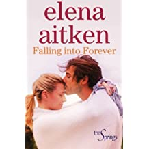 Falling Into Forever: Volume 2 (The Springs) by Elena Aitken (2014-03-31)