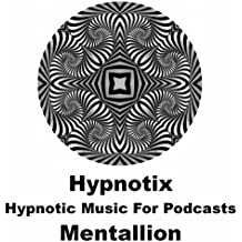 Hypnotix: Hypnotic Music for Podcasts and Videos
