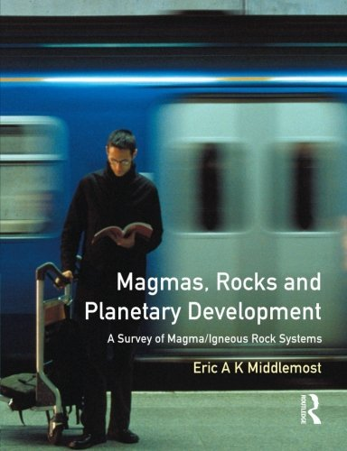 Magmas, Rocks and Planetary Development: A Survey of Magma/Igneous Rock Systems by Eric A.K. Middlemost (1997-04-09) par Eric A.K. Middlemost