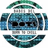 Born To Chill (Original Mix)