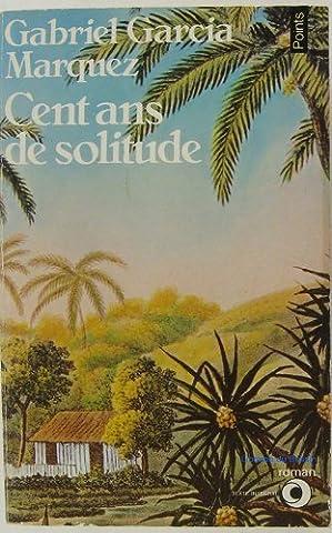 Cent ans de solitude [ancienne ?dition] by Gabriel Garcia Marquez (June 01,1980)