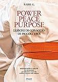 Scarica Libro Power Peace Purpose Lezioni di coraggio di piccoli eroi (PDF,EPUB,MOBI) Online Italiano Gratis