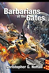 Barbarians at the Gates by Christopher G. Nuttall (15-Nov-2014) Paperback