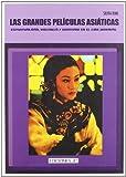 El cine asiatico/ The Asian Cinema: Espiritualiudad, violencia y erotismo en el cine oriental/ Spirituality, Violence and Eroticism in the Eastern Films by Silvia Rins (2007-06-30)