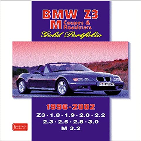 BMW Z3 M Coupes and Roadsters Gold Portfolio 1996-2002 (Brooklands Books Road Test Series): Features Road and Comparison Tests, New Model Reports, ... Plus Full Technical and Performance Data - 1996 Bmw Z3 Roadster