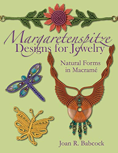 Margaretenspitze Designs for Jewelry: Natural Forms in Macrame