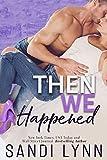 Then We Happened (Happened Series Book 2)
