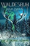 Waldesruh: Ein Aetherwelt-Roman von Anja Bagus