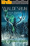 Waldesruh: Ein Aetherwelt-Roman