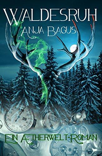 Buchseite und Rezensionen zu 'Waldesruh: Ein Aetherwelt-Roman' von Anja Bagus