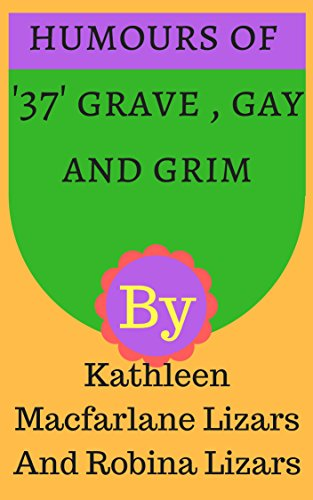Humours of '37' Grave , Gay and Grim