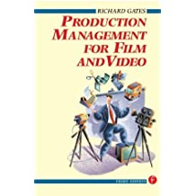 Production Management for Film and Video by Richard Gates (1999-06-24)