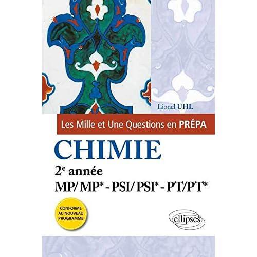 Les 1001 Questions en Prépa Chimie 2e Année MP/MP* PSI/PSI* PT/PT* Programme 2014