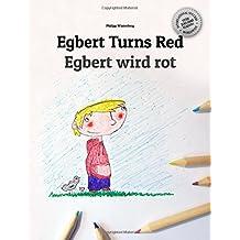 Egbert turns red/Egbert wird rot: Children's Coloring Book English-German (Bilingual Edition)