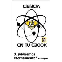 Ciencia en tu ebook: Sobre la vida eterna