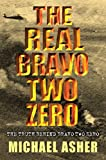 "The Real Bravo Two Zero: The Truth Behind ""Bravo Two Zero"" (Cassell Military Paperbacks)"